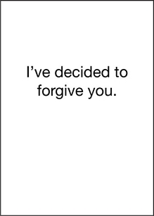 I've Decided to Forgive You
