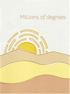 Millions of degrees...
