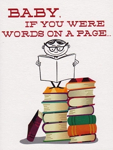 Baby, If You Were Words on a Page…