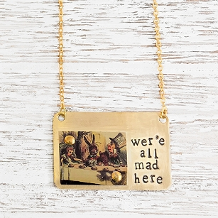 We're All Mad Here - Dog Tag Necklace