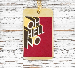 Oh Hell No - Dog Tag Necklace