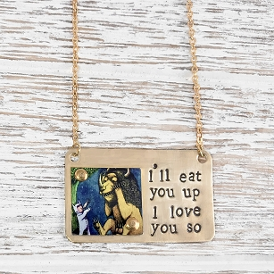 I'll Eat You Up, I Love You So - Dog Tag Necklace